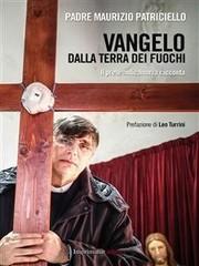 Padre Maurizio Patriciello - Vangelo dalla terra dei fuochi (2013) - ITA